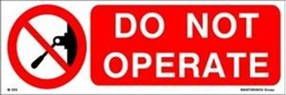 Picture of DO NOT OPERATE