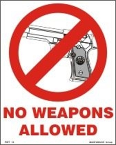 Снимка на NO WEAPONS ALLOWED   20x25